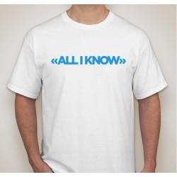 All I Know - EDX - T-Shirt